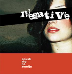 Negativ - Spusti me na zemlju